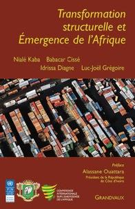 Nialé Kaba et Babacar Cissé - Transformation structurelle et Emergence de l'Afrique.
