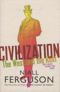 Niall Ferguson - Civilization - The West ans the Rest.