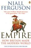 Niall Ferguson - Empire - How Britain Made the Modern World.