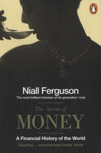 Niall Ferguson - The Ascent of Money.