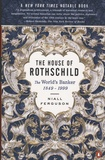 Niall Ferguson - The House of Rothschild - Book 2, The World's Banker, 1849-1998.