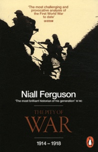 Niall Ferguson - The Pity of War.