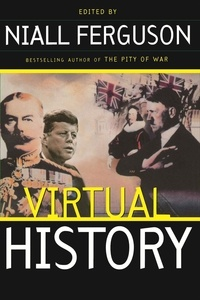 Niall Ferguson - Virtual History: Alternatives And Counterfactuals.