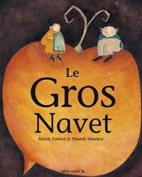 Niamh Sharkey et Alexis Tolstoï - Le gros navet.