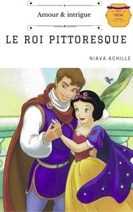 Niava Achille - LE ROI PITTORESQUE.