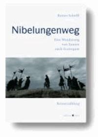 NIBELUNGENWEG - Eine Wanderung von Xanten nach Esztergom.
