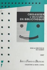 Nic Diament et  Collectif - Organiser l'accueil en bibliothèque.