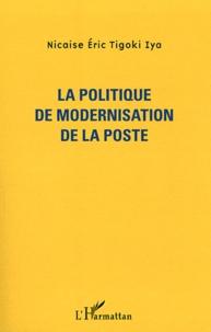 La politique de modernisation de La Poste - Nicaise Eric Tigoki Iya |