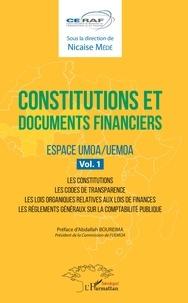 Nicaise Médé - Constitutions et documents financiers - Espace UMOA/UEMOA, volume 1, Les constitutions - Les codes de transprance - Les lois organiques relatives aux lois de finances - Les règlements généraux sur la comptabilité publique.