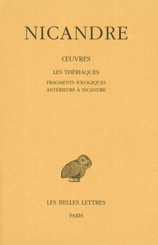 Nicandre de Colophon - Oeuvres - Tome 2, Les Thériaques ; Fragments iologiques antérieurs à Nicandre.