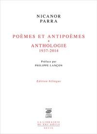 Nicanor Parra - Poèmes et antipoèmes (1937-1954) - Anthologie (1952-2014).