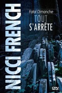 Nicci French - Fatal dimanche - Tout s'arrête.