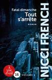 Nicci French - Fatal dimanche - Tout s'arrête. Pack en 2 volumes.