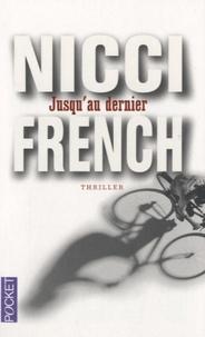 Nicci French - Jusqu'au dernier.