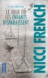 Nicci French - Lundi mélancolie - Le jour où les enfants disparaissent.