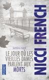 Nicci French - Sombre mardi - Le jour où les vieilles dames parlent aux morts.