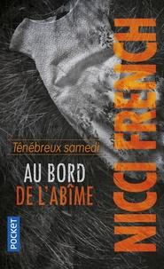 Nicci French - Ténébreux samedi - Au bord de l'abîme.