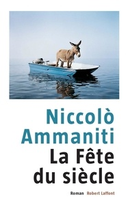 Niccolo Ammaniti - La fête du siècle.