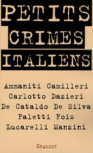 Niccolo Ammaniti et Andrea Camilleri - Petits crimes italiens.