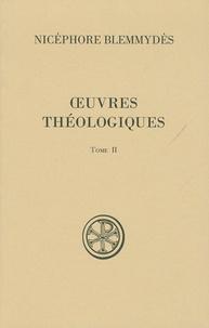 Oeuvres théologiques- Tome 2 - Nicéphore Blemmydès |