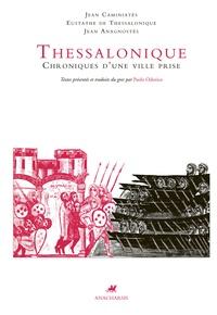 Nicétas Caméniatès et  Eustache de Théssalonique - Thessalonique - Chroniques d'une ville prise.