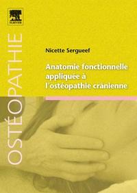 Nicette Sergueef - Anatomie fonctionnelle appliquée à l'ostéopathie crânienne.