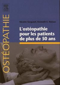 Nicette Sergueef et Kenneth Nelson - L'ostéopathie pour les patients de plus de 50 ans.