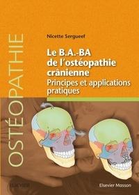 Nicette Sergueef - Le B.A.BA de l'ostéopathie crânienne - Principes et applications pratiques.