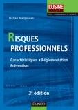 Nichan Margossian - Risques professionnels - 3e éd. - Caractéristiques, réglementation, prévention.