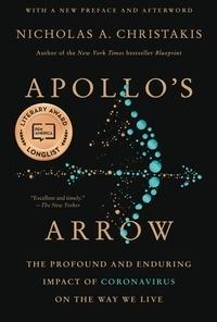 Nicholas A. Christakis - Apollo's Arrow - The Profound and Enduring Impact of Coronavirus on the Way We Live.