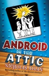 Nicholas Allan - Android in The Attic.