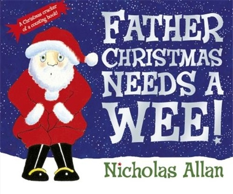 Father Christmas Needs a Wee !