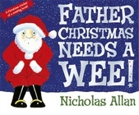 Nicholas Allan - Father Christmas Needs a Wee.