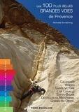 Nicholas Armstrong - Les 100 plus belles grandes voies de Provence.