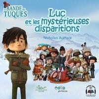 Nicholas Aumais et Nicholas Savard-L'Herbier - Coffret La bande des tuques  : Luc et les mystérieuses disparitions.