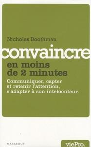 Nicholas Boothman - Convaincre en moins de 2 minutes.