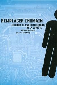 Nicholas Carr - Remplacer l'humain - Critique de l'automatisation de la société.