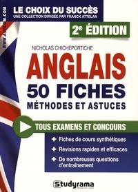 Nicholas Chicheportiche - Anglais - 50 fiches méthodes et astuces.