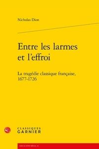 Entre les larmes et leffroi - La tragédie classique française, 1677-1726.pdf