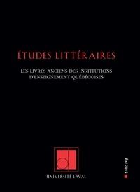 Nicholas Dion et Marc André Bernier - Études littéraires. Vol. 46 No. 2, Été 2015.