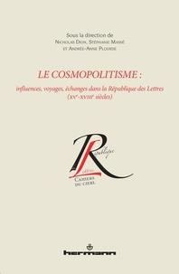 Nicholas Dion et Stéphanie Massé - Le cosmopolitisme - Influences, voyages, échanges dans la République des Lettres (XVe-XVIIIe siècles).