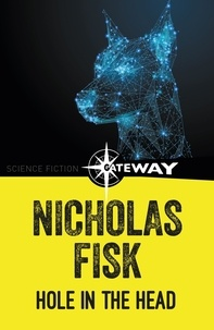 Nicholas Fisk - A Hole In The Head.
