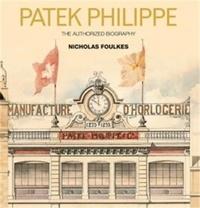 Nicholas Foulkes - Patek Philippe.