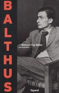 Nicholas Fox Weber - Balthus - Une biographie.