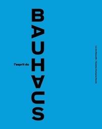 Nicholas Fox Weber et Jean-Louis Gaillemin - L'esprit du Bauhaus.