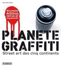 Nicholas Ganz - Planète graffiti - Street art des cinq continent.