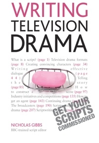 Nicholas Gibbs - Writing Television Drama - Get Your Scripts Commissioned.