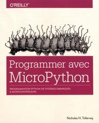 Programmer avec MicroPython- Programmation Python de systèmes embarqués à microcontrôleurs - Nicholas H. Tollervey   Showmesound.org