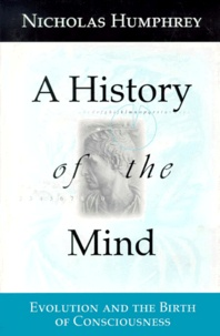 Rhonealpesinfo.fr A HISTORY OF THE MIND. - Evolution and the Birth of Consciousness Image