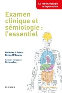 Nicholas-J Talley et Simon O'Connor - Examen clinique et sémiologie : l'essentiel.